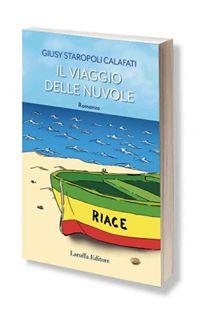 Arriva il nuovo romanzo di Giusy Staropoli Calafati: IL VIAGGIO DELLE NUVOLE, Laruffa editore. A ottobre in tutte le librerie